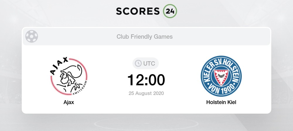 Ajax Vs Holstein Kiel H2h For 25 August 2020