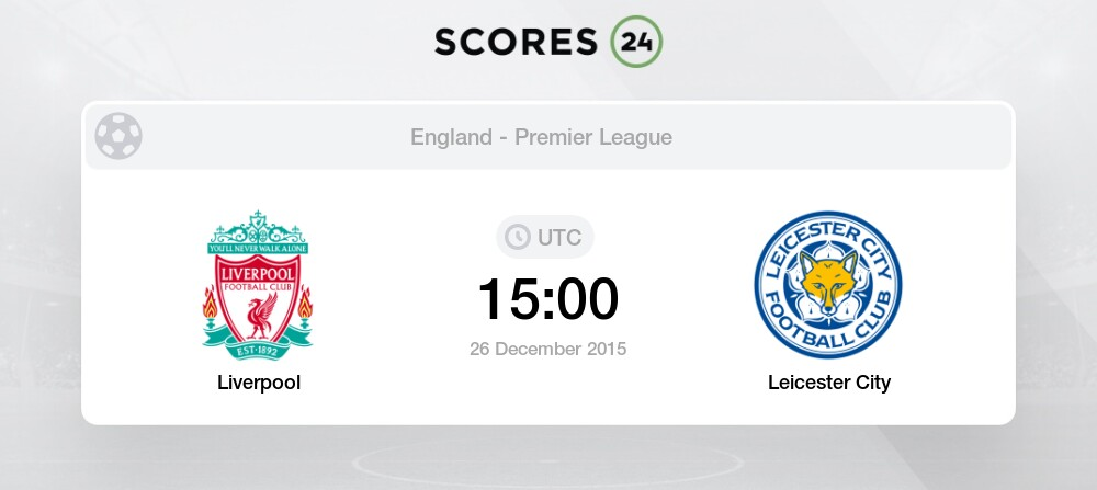 Liverpool Vs Leicester City 26 December 2015 Soccer